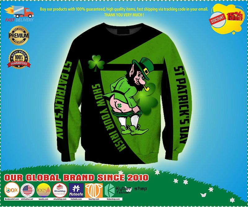 Irish st patrick show your Irish day 3D hoodie 2