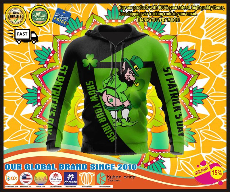 Irish st patrick show your Irish day 3D hoodie 3