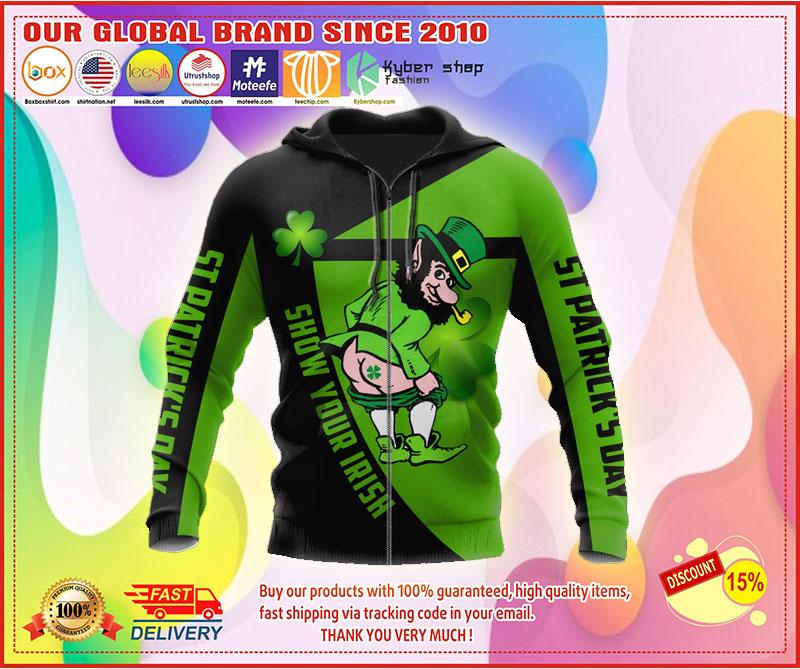 Irish st patrick show your Irish day 3D hoodie