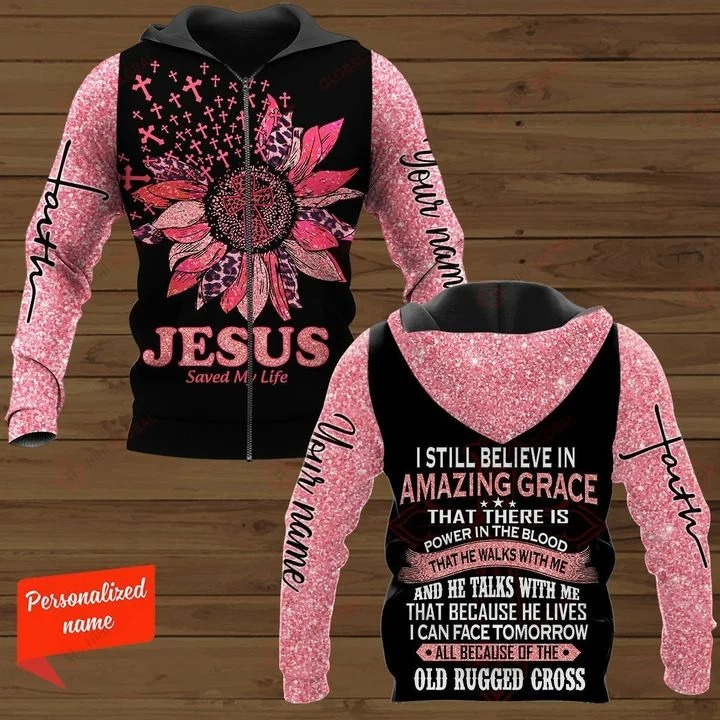 Jesus save my life I still believe in amazing custom name 3D hoodie 2