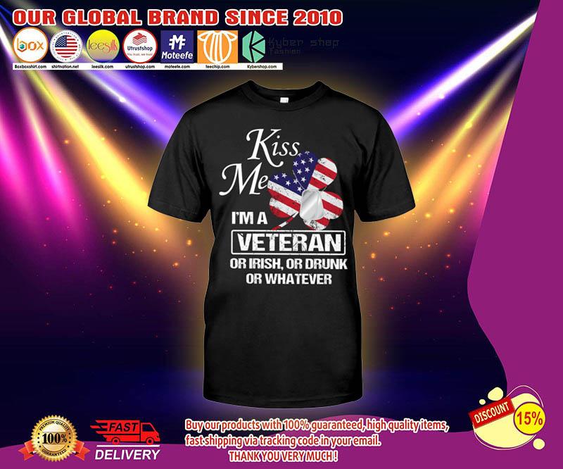 Kiss me Im a veteran or irish or drunk or whatever shirt 2