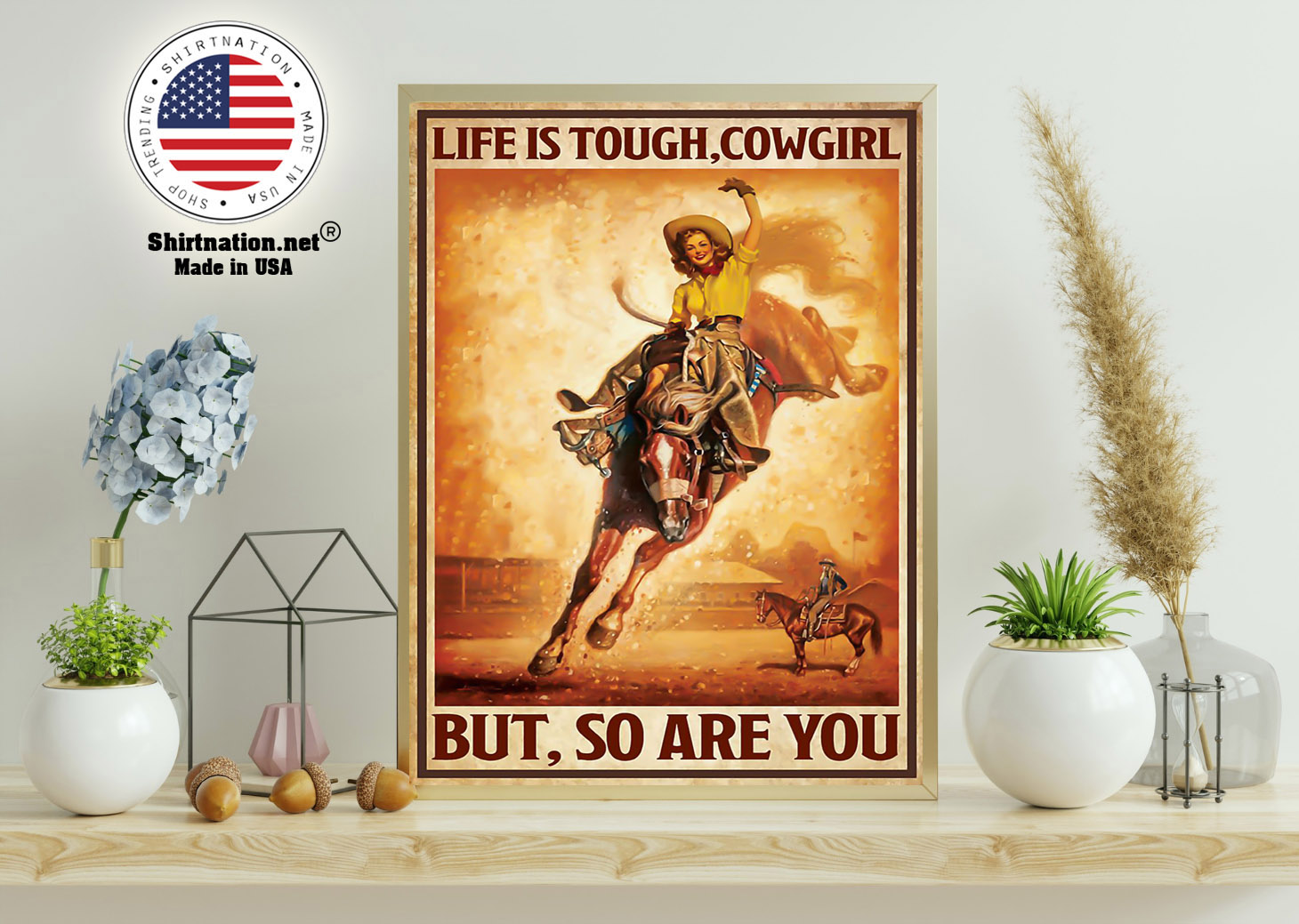 Life is touch cowgirl but so are you poster 11