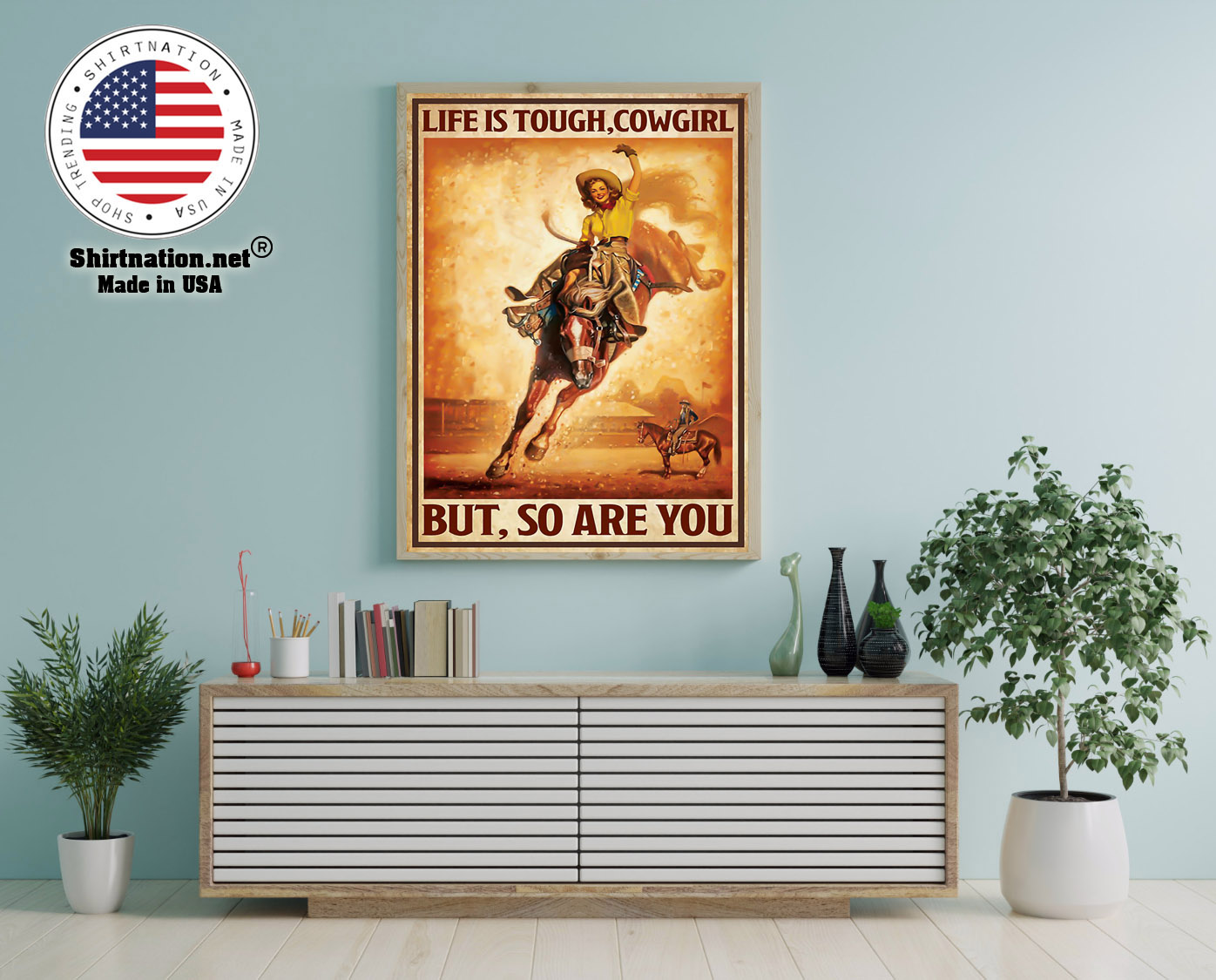 Life is touch cowgirl but so are you poster 12