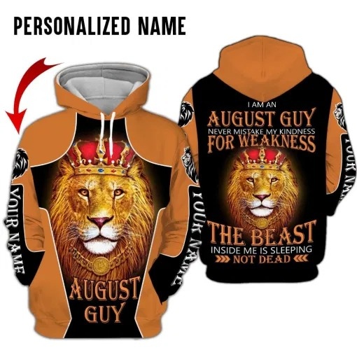 Lion King I am the August guy never mistake my kindness for weakness 3d over print hoodie 2