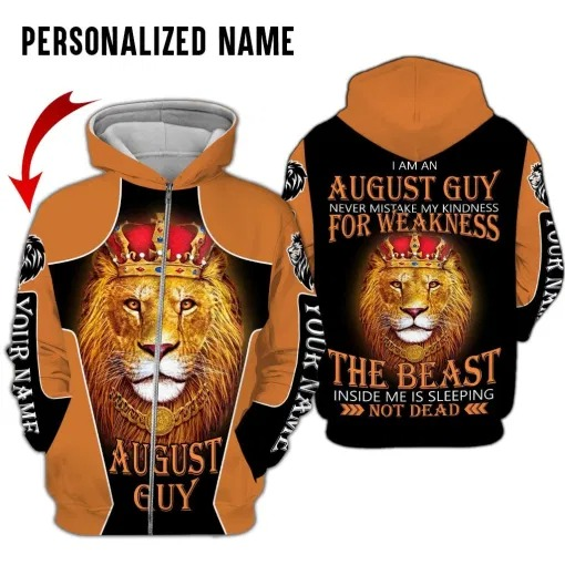 Lion King I am the August guy never mistake my kindness for weakness 3d over print hoodie 3