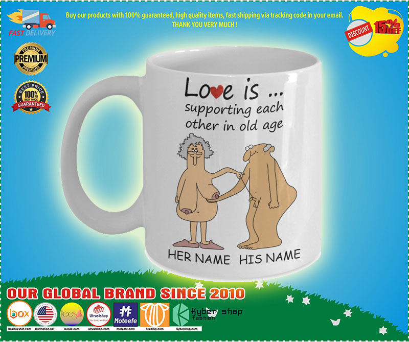 Love Is Supporting Each Other In Old Age Personalized name Mug 1 1