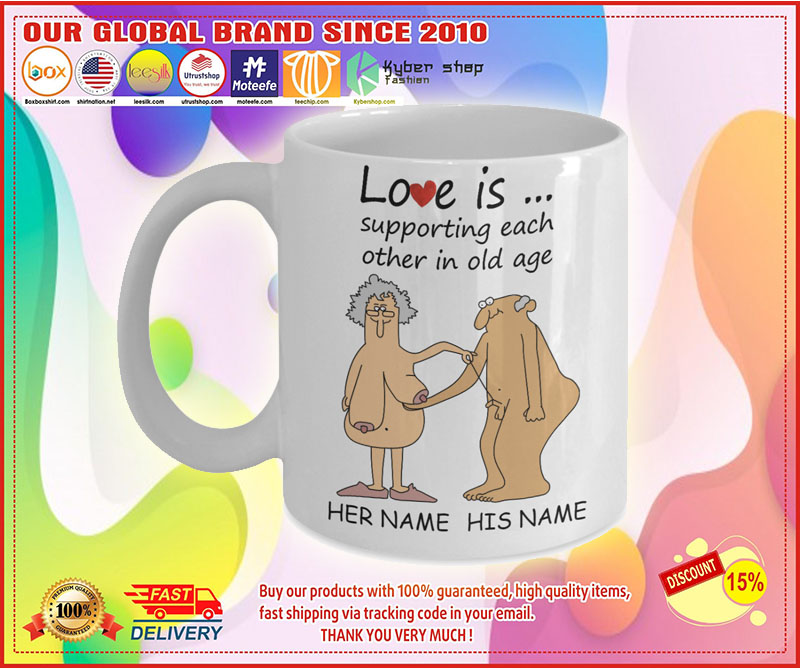 Love Is Supporting Each Other In Old Age Personalized name Mug 2 1