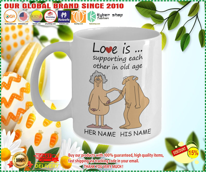 Love Is Supporting Each Other In Old Age Personalized name Mug 3 1
