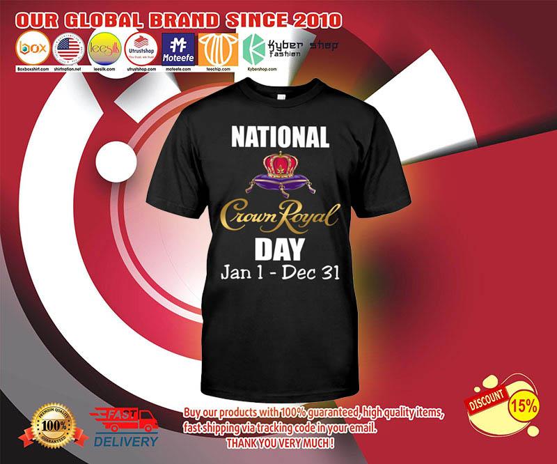National Crown royal day jan 1 dec 31 shirt 2