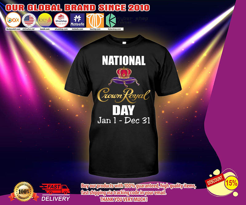 National Crown royal day jan 1 dec 31 shirt 3