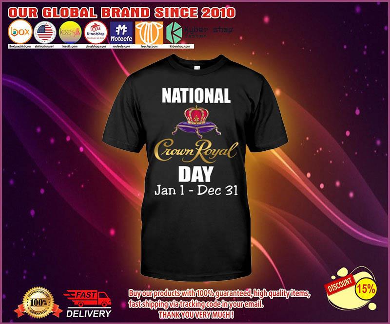 National Crown royal day jan 1 dec 31 shirt 4
