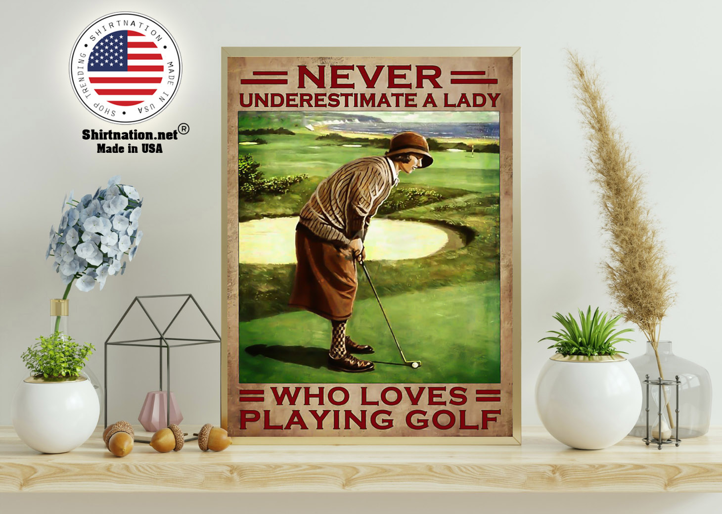 Never underestimate a lady who loves playing golf poster 11