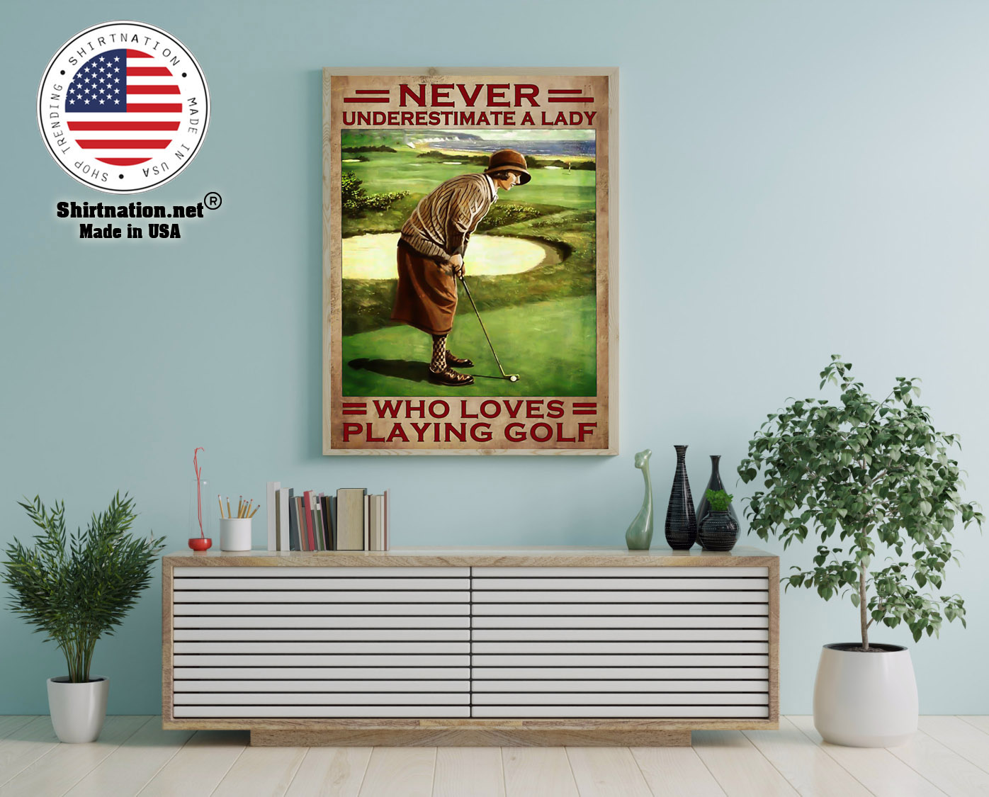 Never underestimate a lady who loves playing golf poster 12