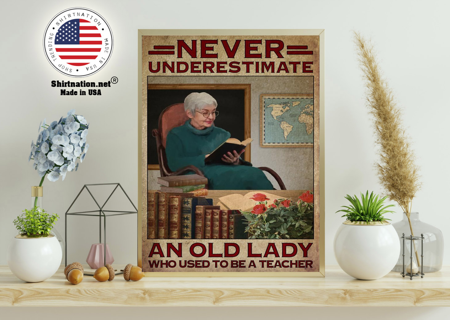 Never underestimate an old lady who used to be a teacher poster 11