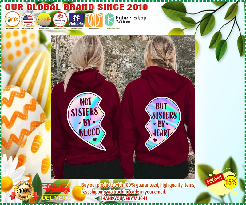Not sisters by blood and but sisters by heart 3D hoodie 2