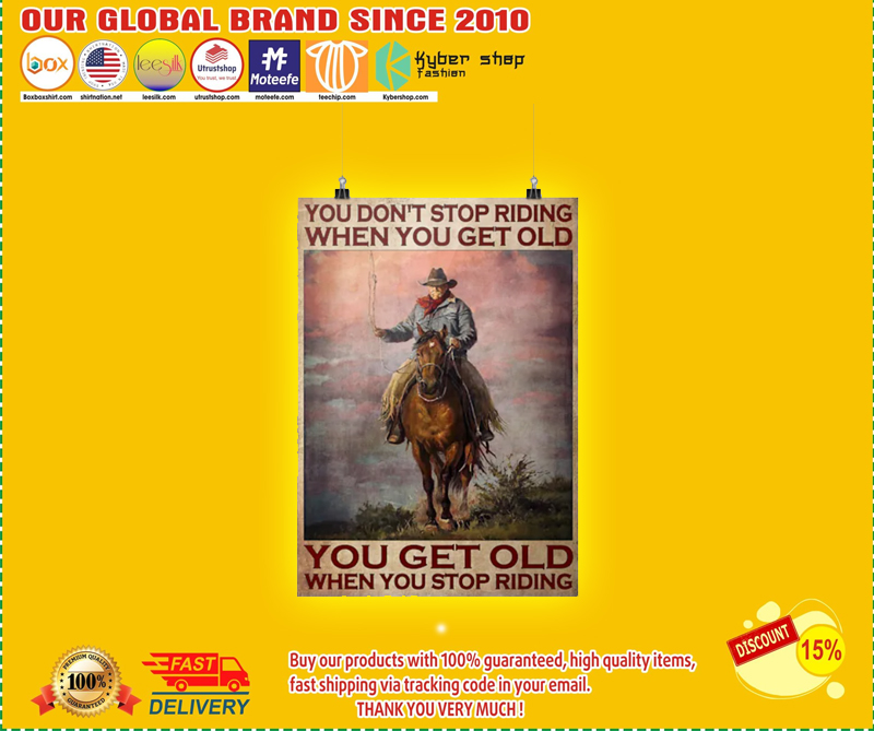 Old man cowboy You dont stop riding when you get old poster 1