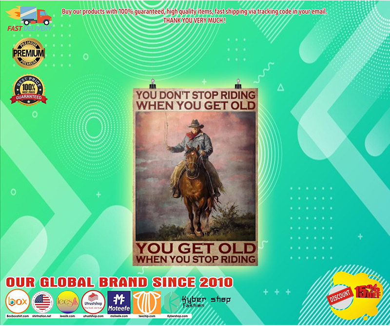 Old man cowboy You dont stop riding when you get old poster 2