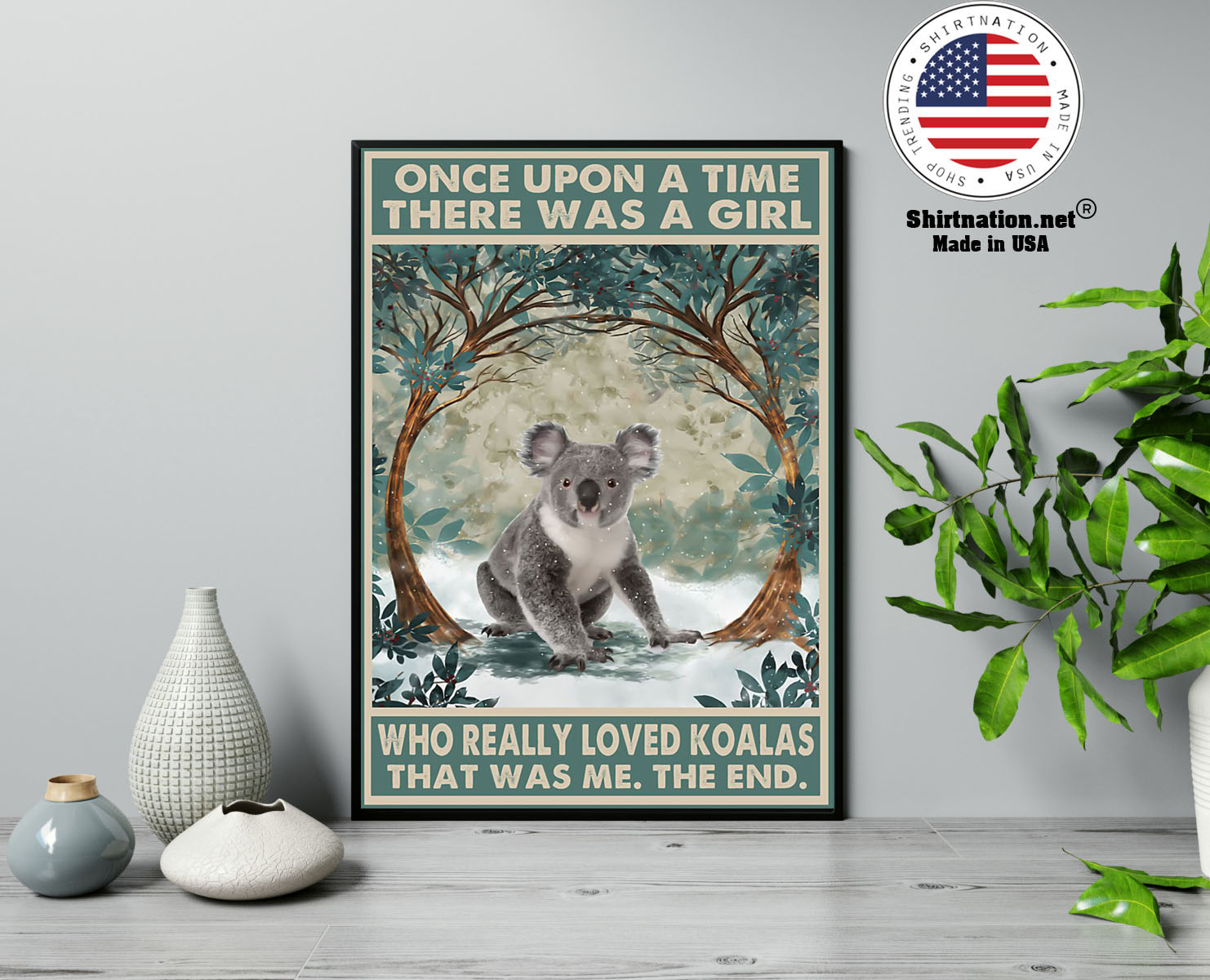 Once upon a time there was a girl who really loved koalas poster 13