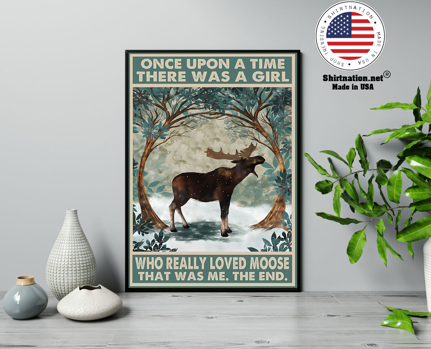 Once upon a time there was a girl who really loved moose poster 13