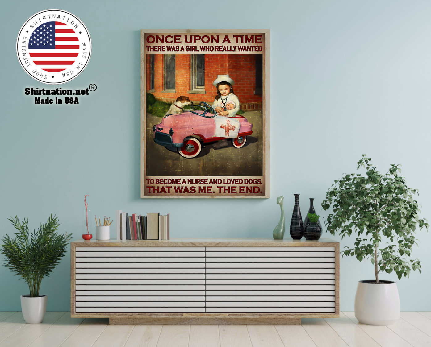 Once upon a time there was a girl who really wanted to become a nurse and loved dogs poster 12