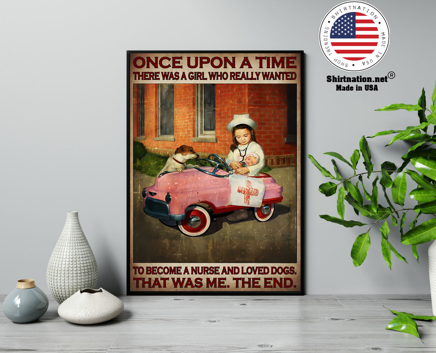 Once upon a time there was a girl who really wanted to become a nurse and loved dogs poster 13