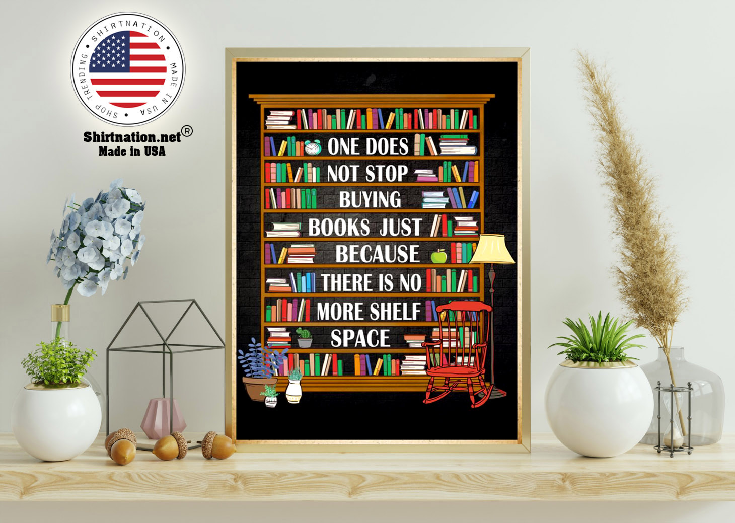 One does not stop buying books just because there is no more shelf space poster 11
