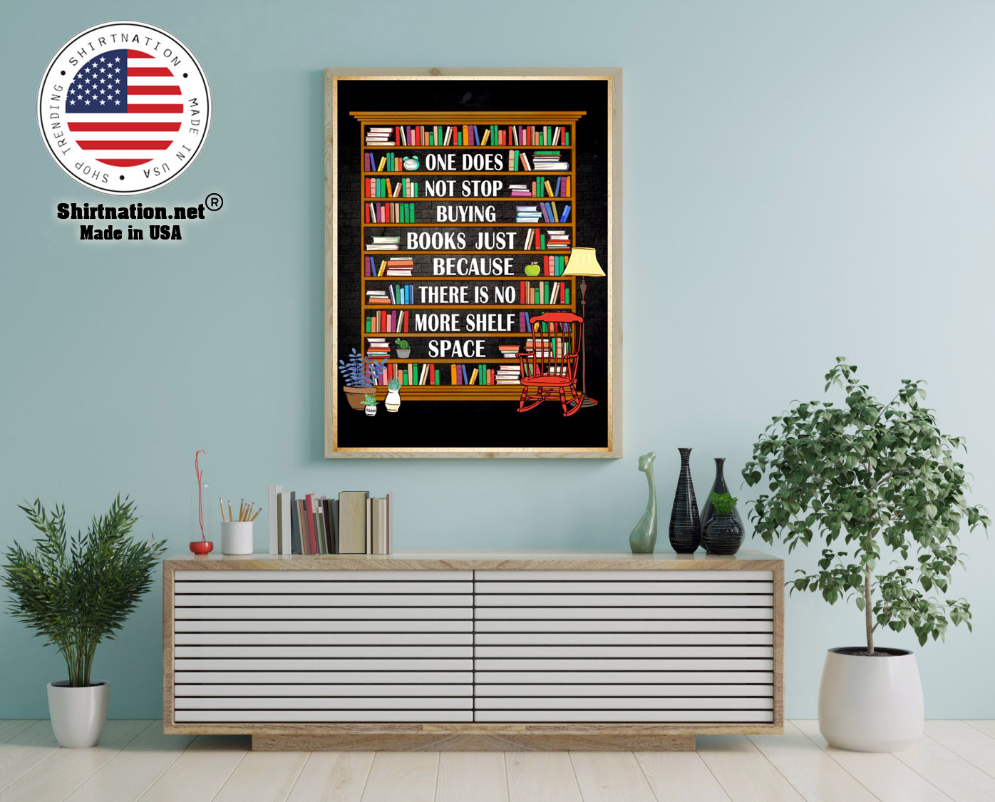 One does not stop buying books just because there is no more shelf space poster 12