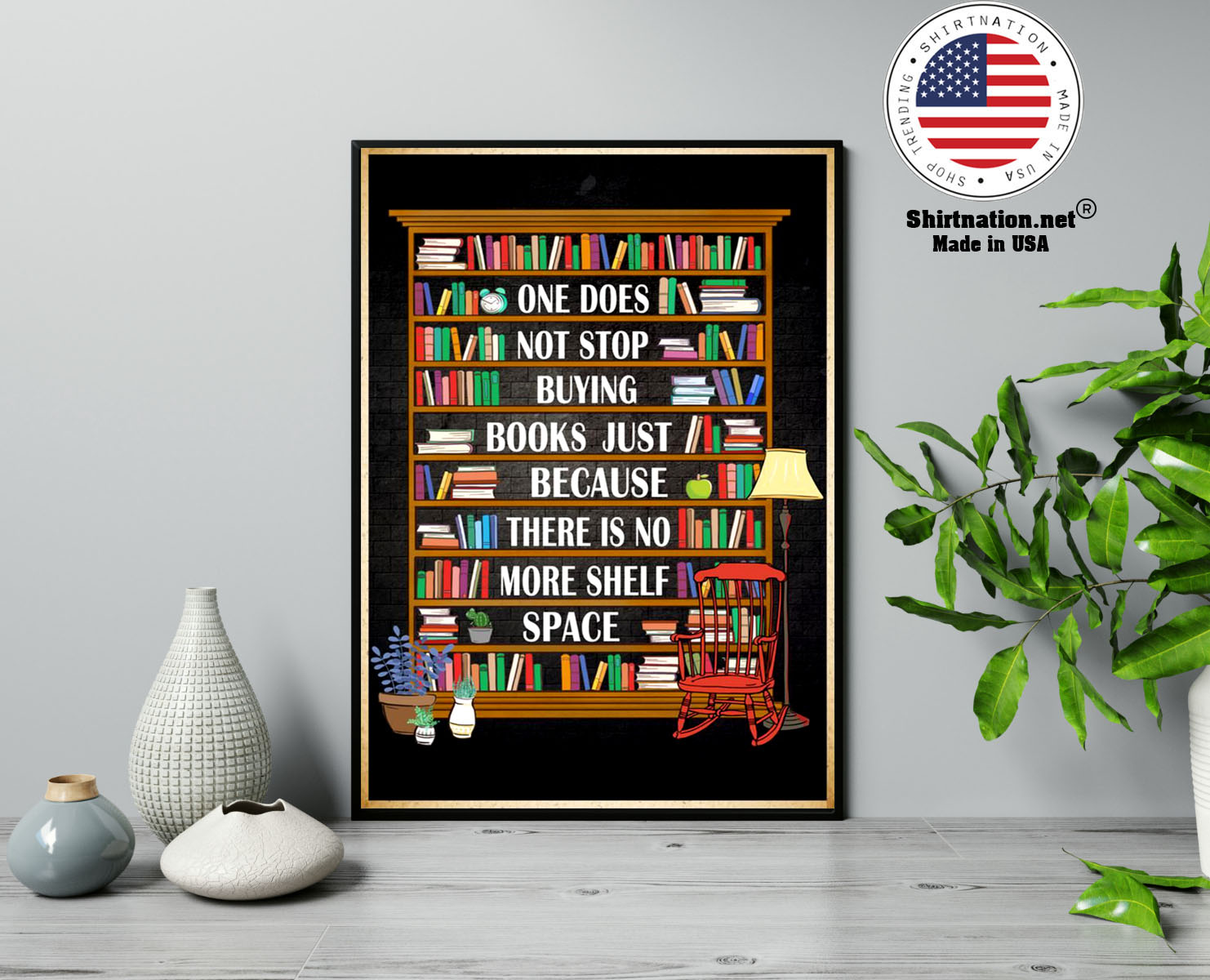 One does not stop buying books just because there is no more shelf space poster 13