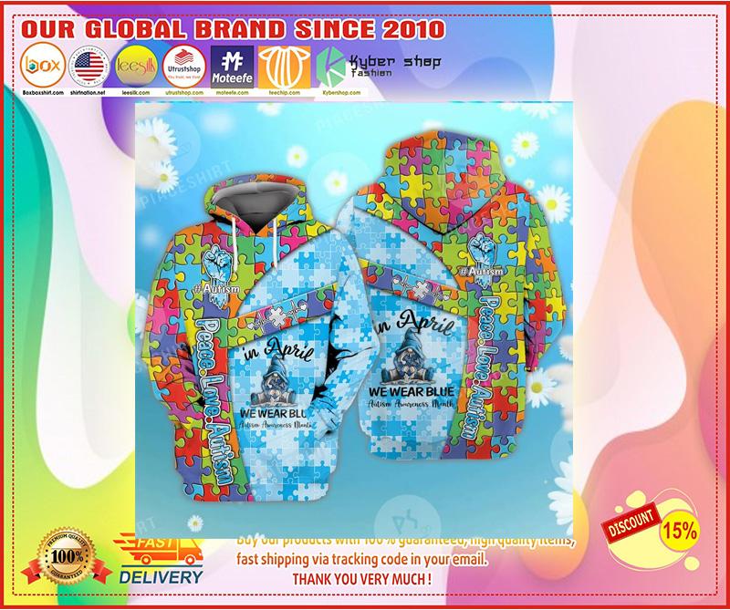 Peace love autism in April we wear blue 3D hoodie 4