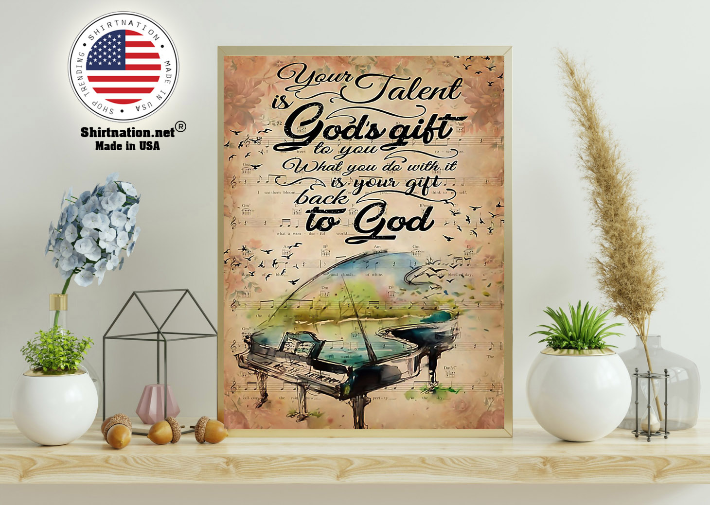 Piano your talent is gods gift to you what you do with it poster 11