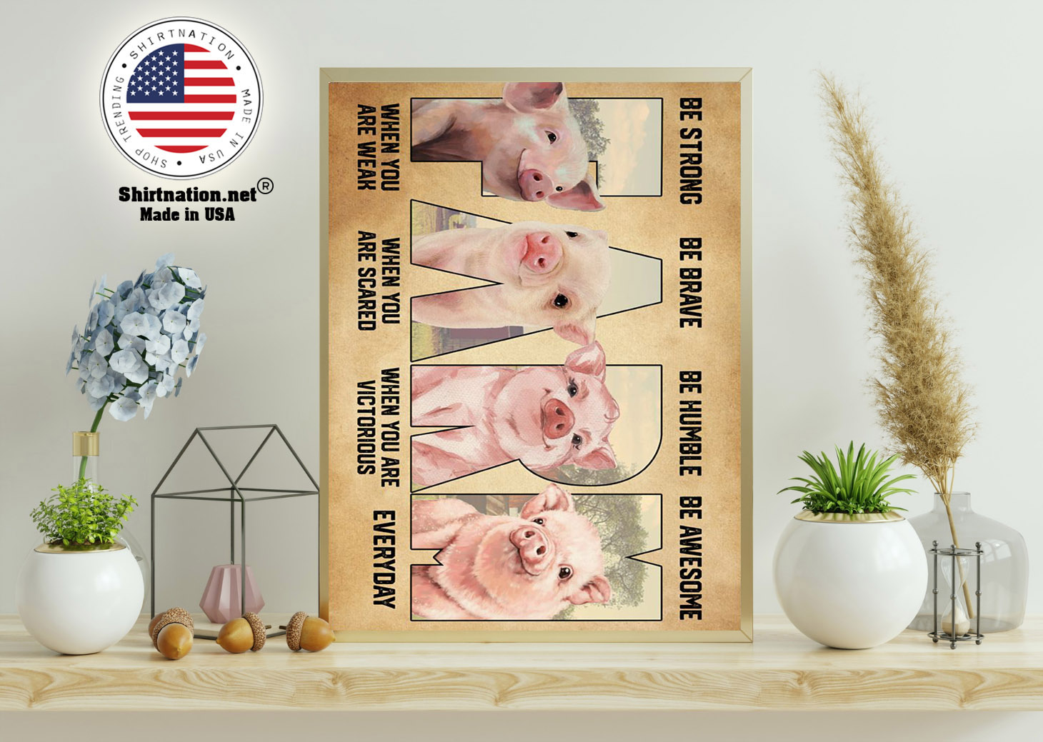 Pig farm be strong be brave be humble be awesome poster 11