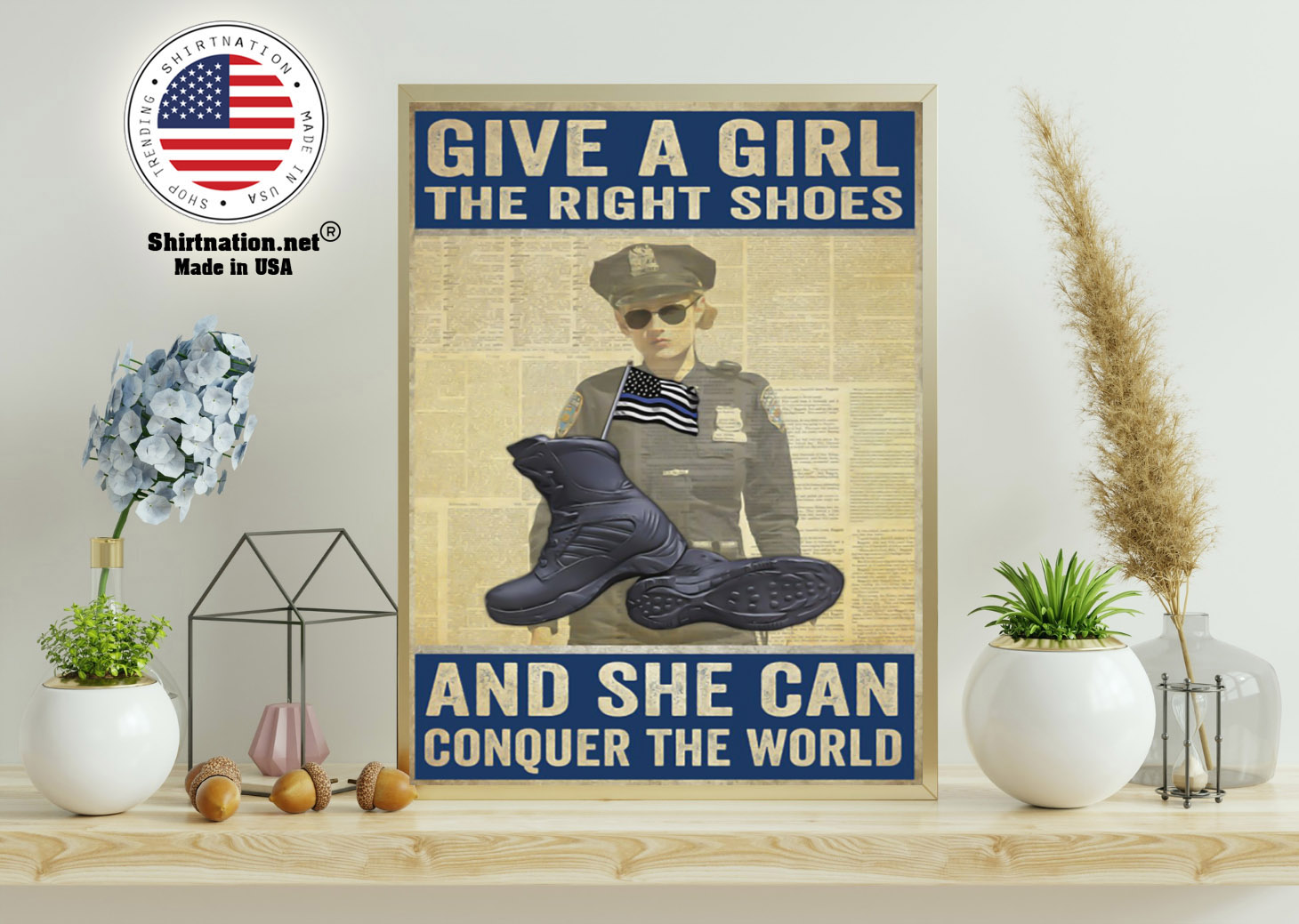 Police give a girl the right shoes and she can conquer the world poster 11