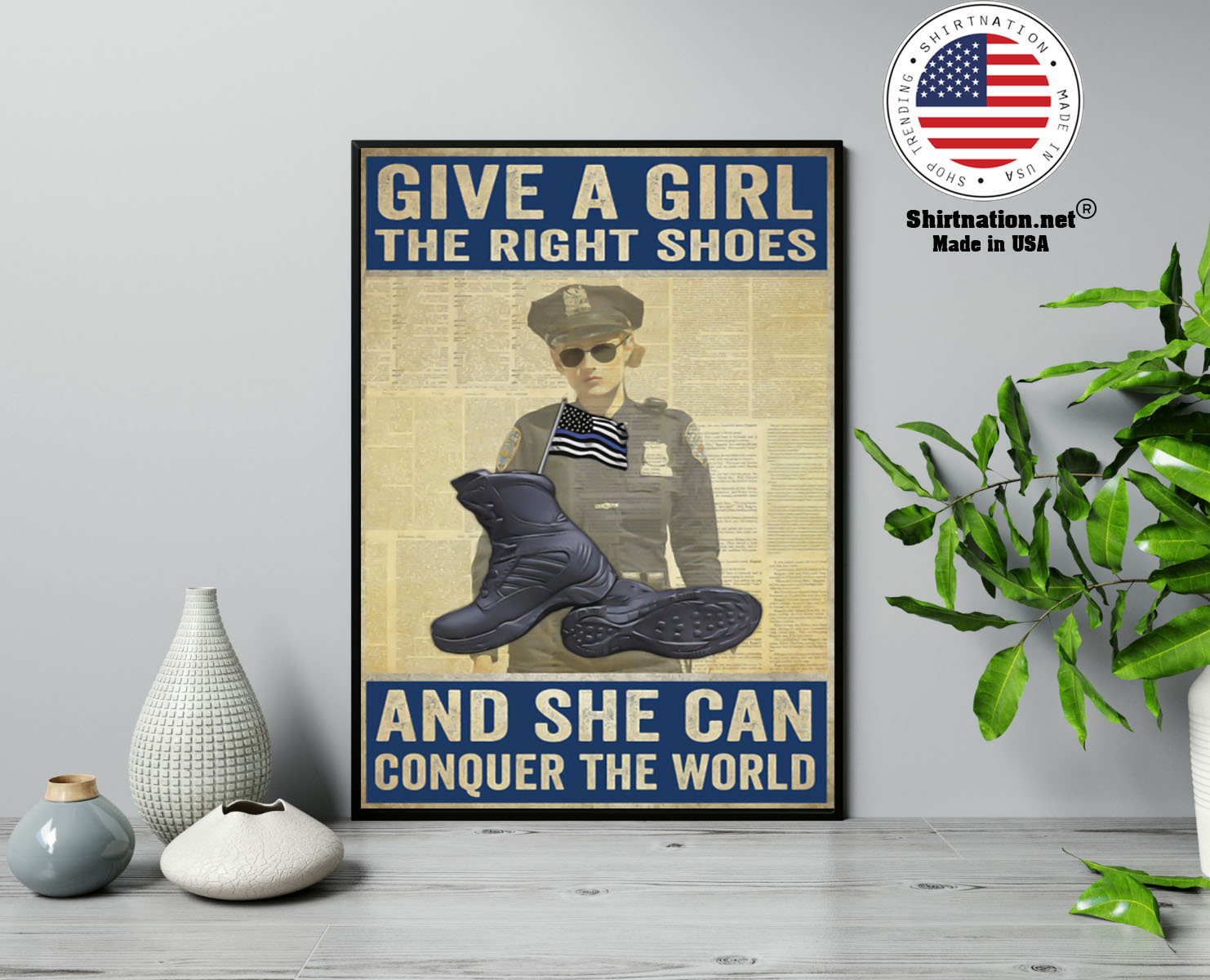Police give a girl the right shoes and she can conquer the world poster 13