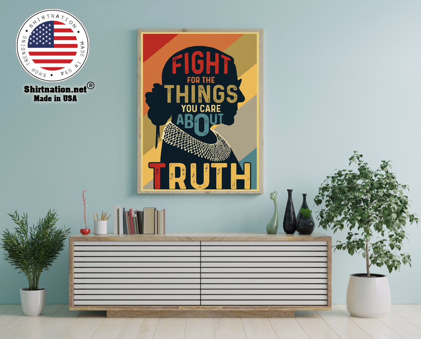 Ruth Fight for the things you care about truth poster 12