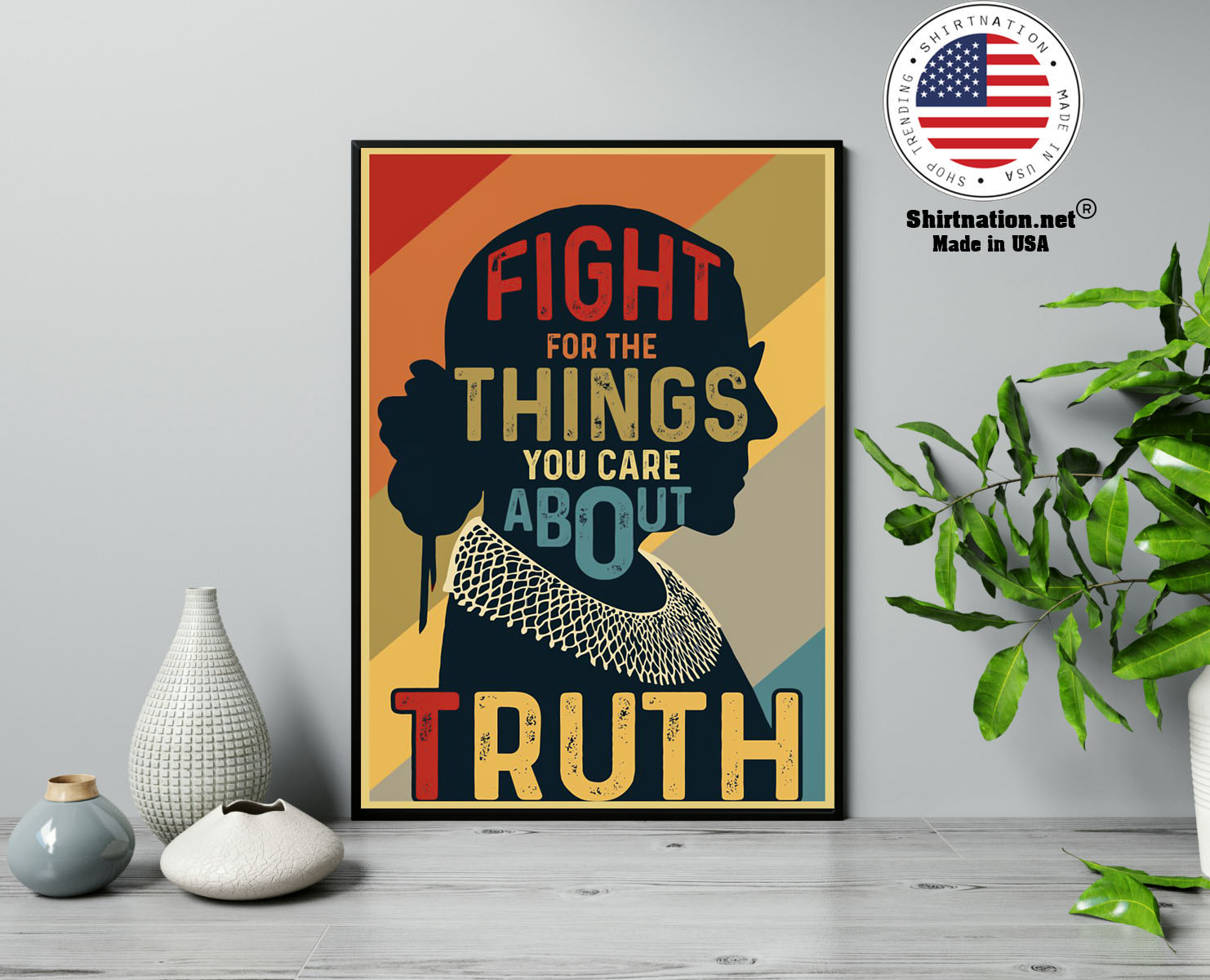 Ruth Fight for the things you care about truth poster 13