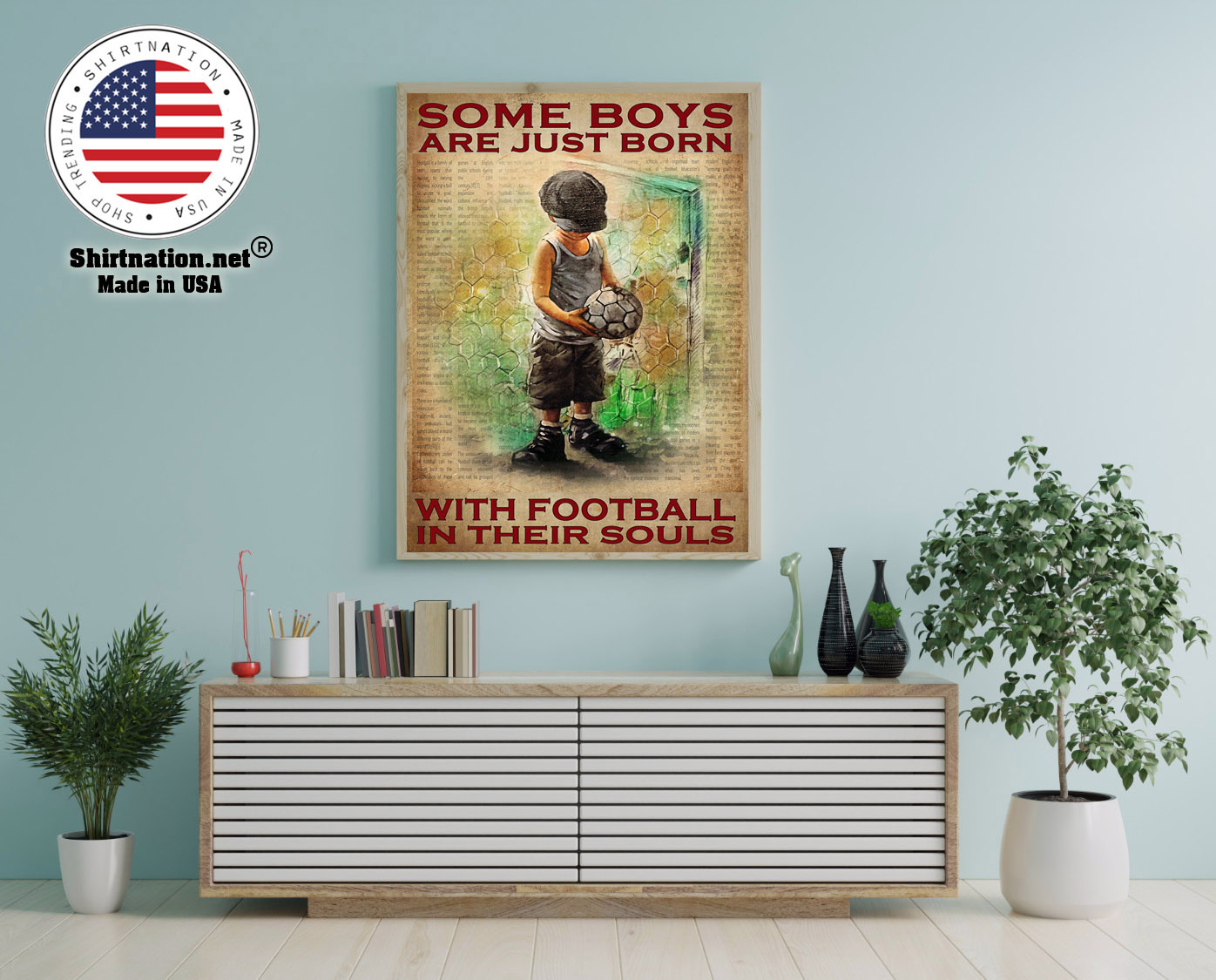 Some boys are just born with football in their souls poster 12