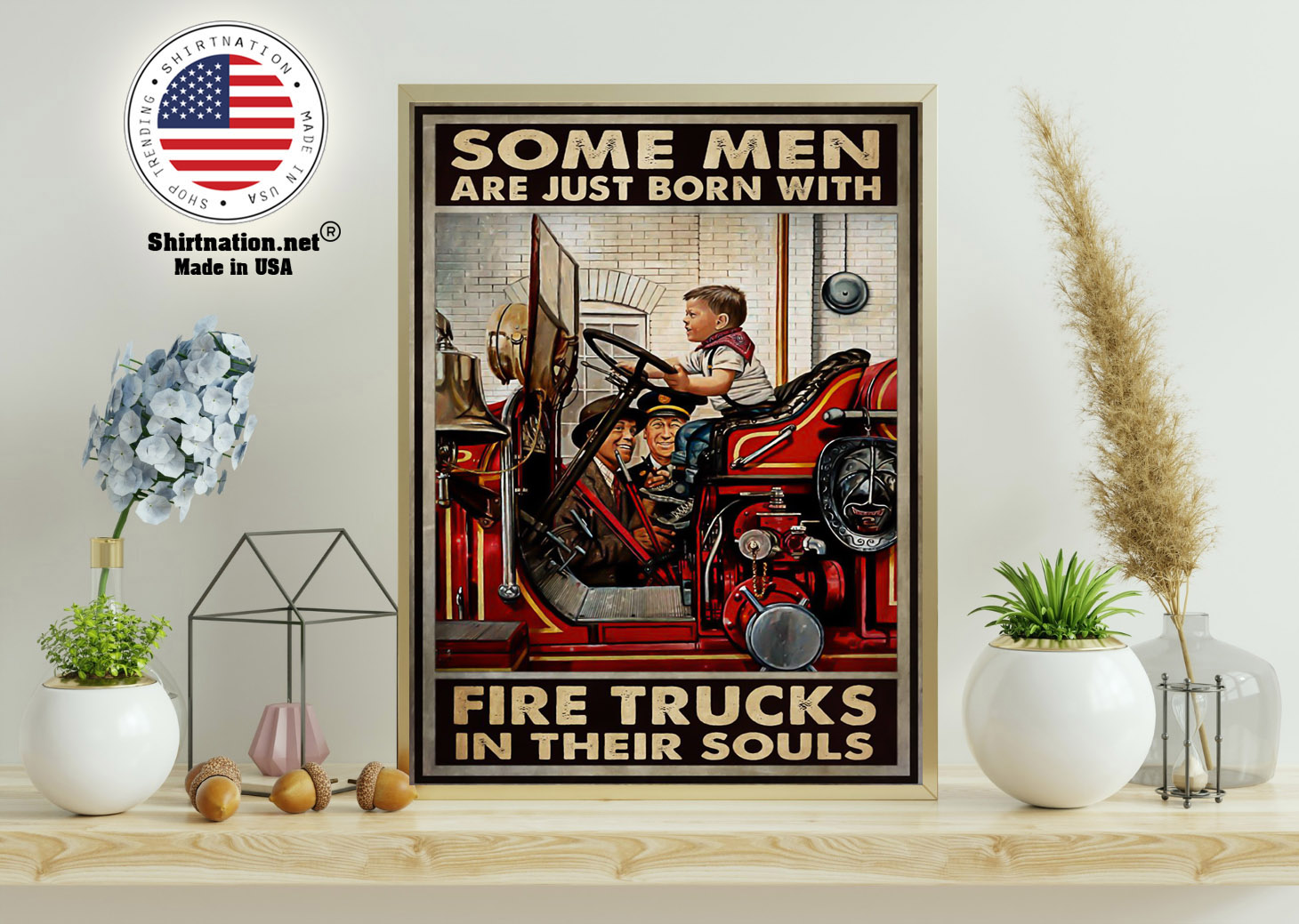 Some men are just born with fire trucks in their souls poster 11