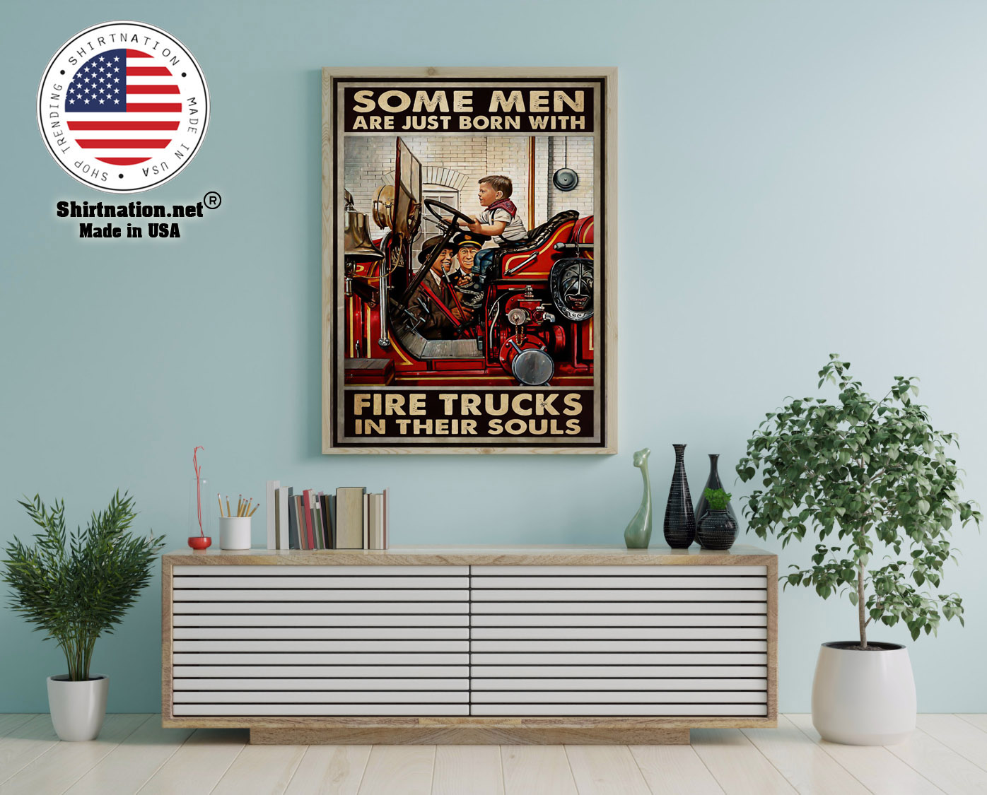Some men are just born with fire trucks in their souls poster 12