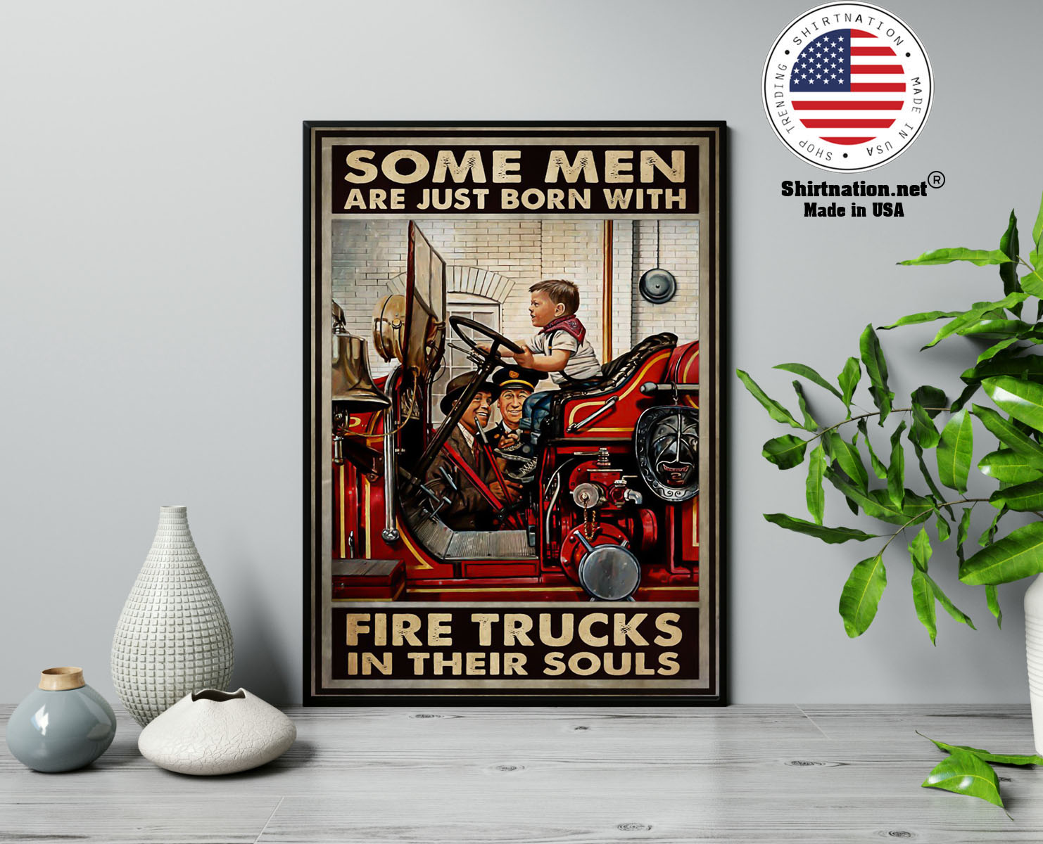 Some men are just born with fire trucks in their souls poster 13
