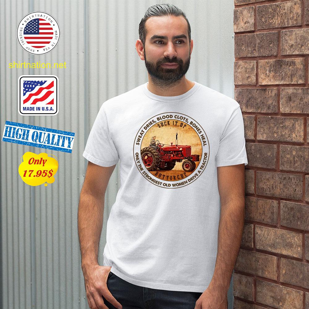 Suck it up buttercup sweat dries bllod clots bones heal Shirt