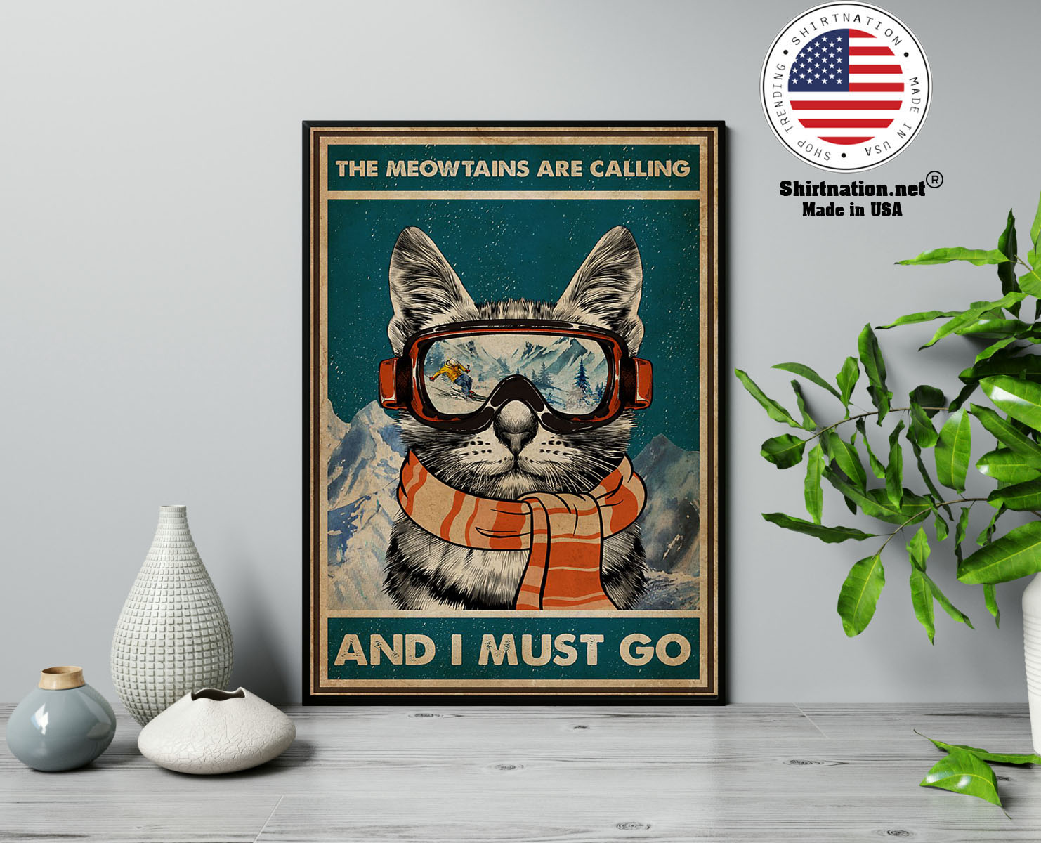 The meowtains are calling and I must go poster 13