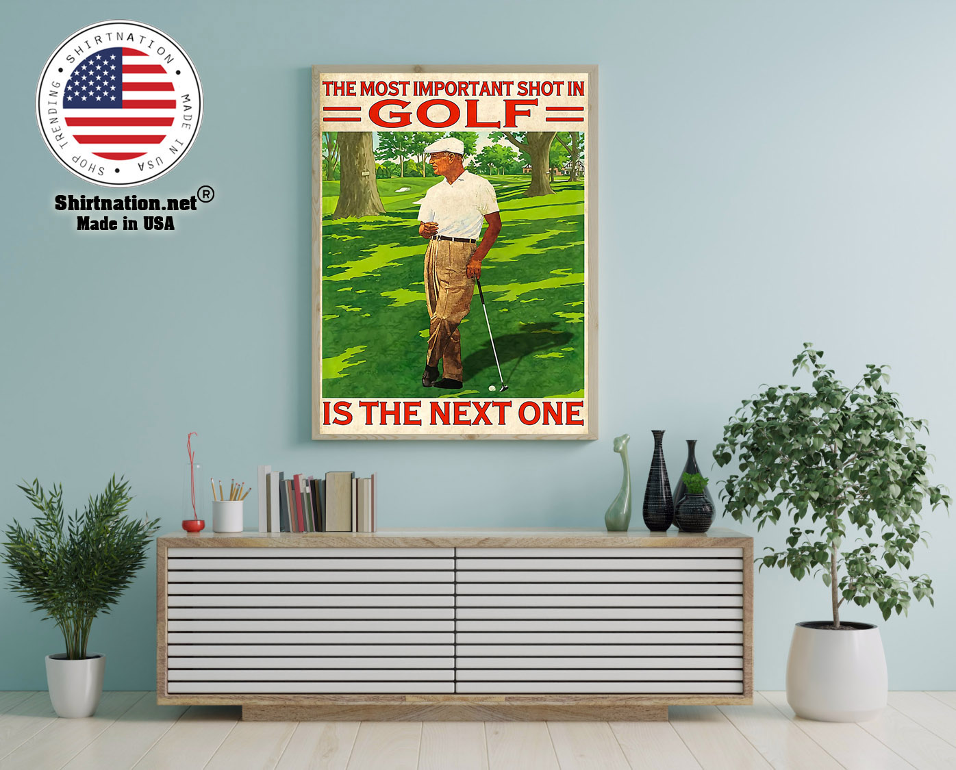The most important shot in golf is the next one poster 12