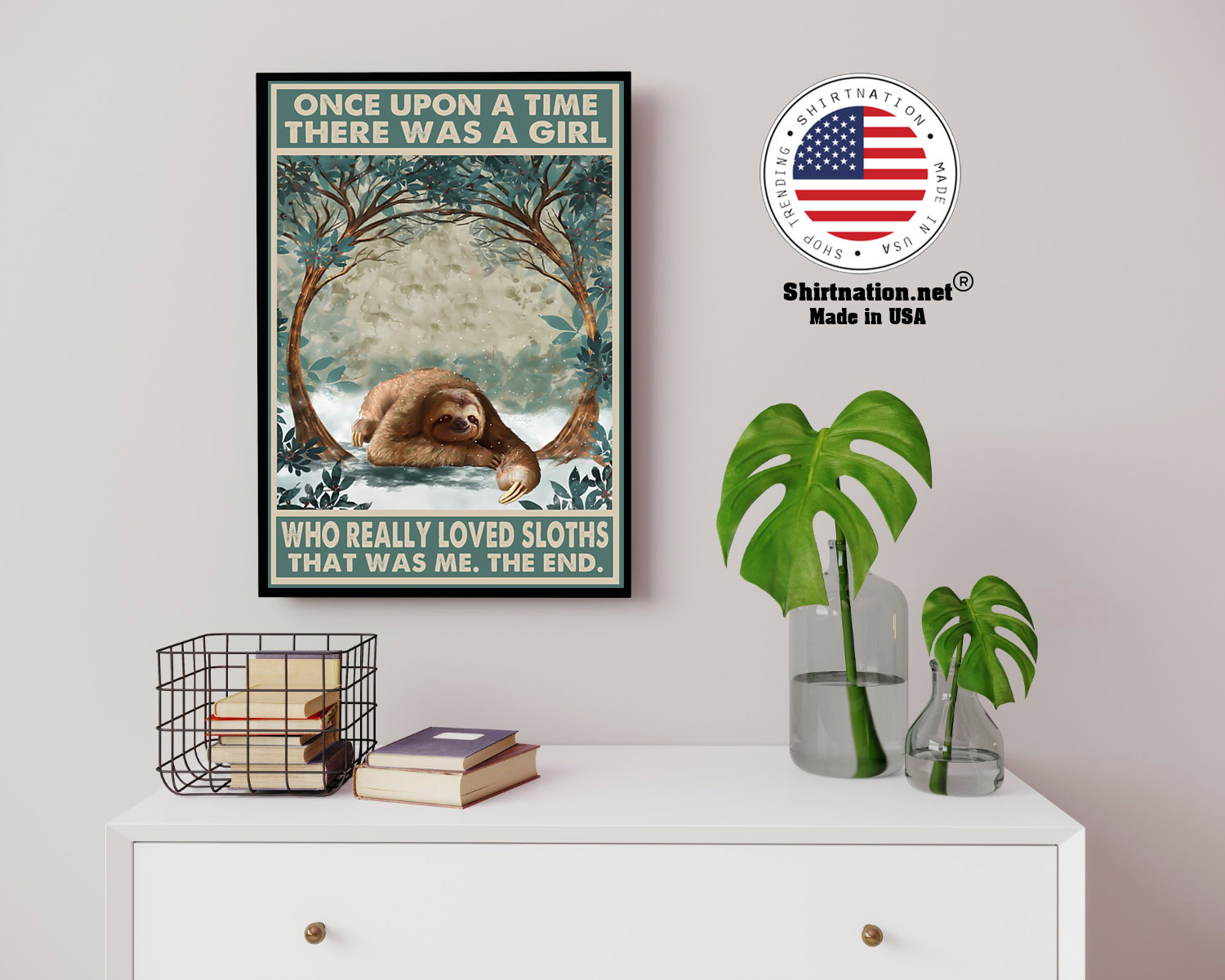 There was a girl who really loved sloths that was me poster 14