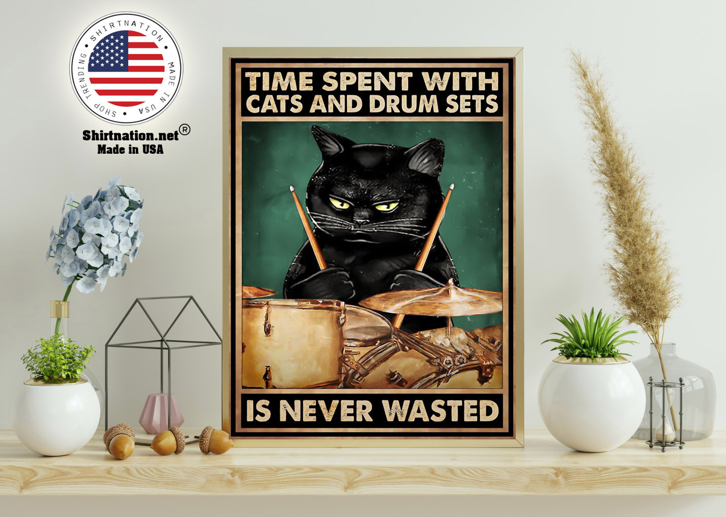 Time spent with cats and drum sets is never wasted poster 15