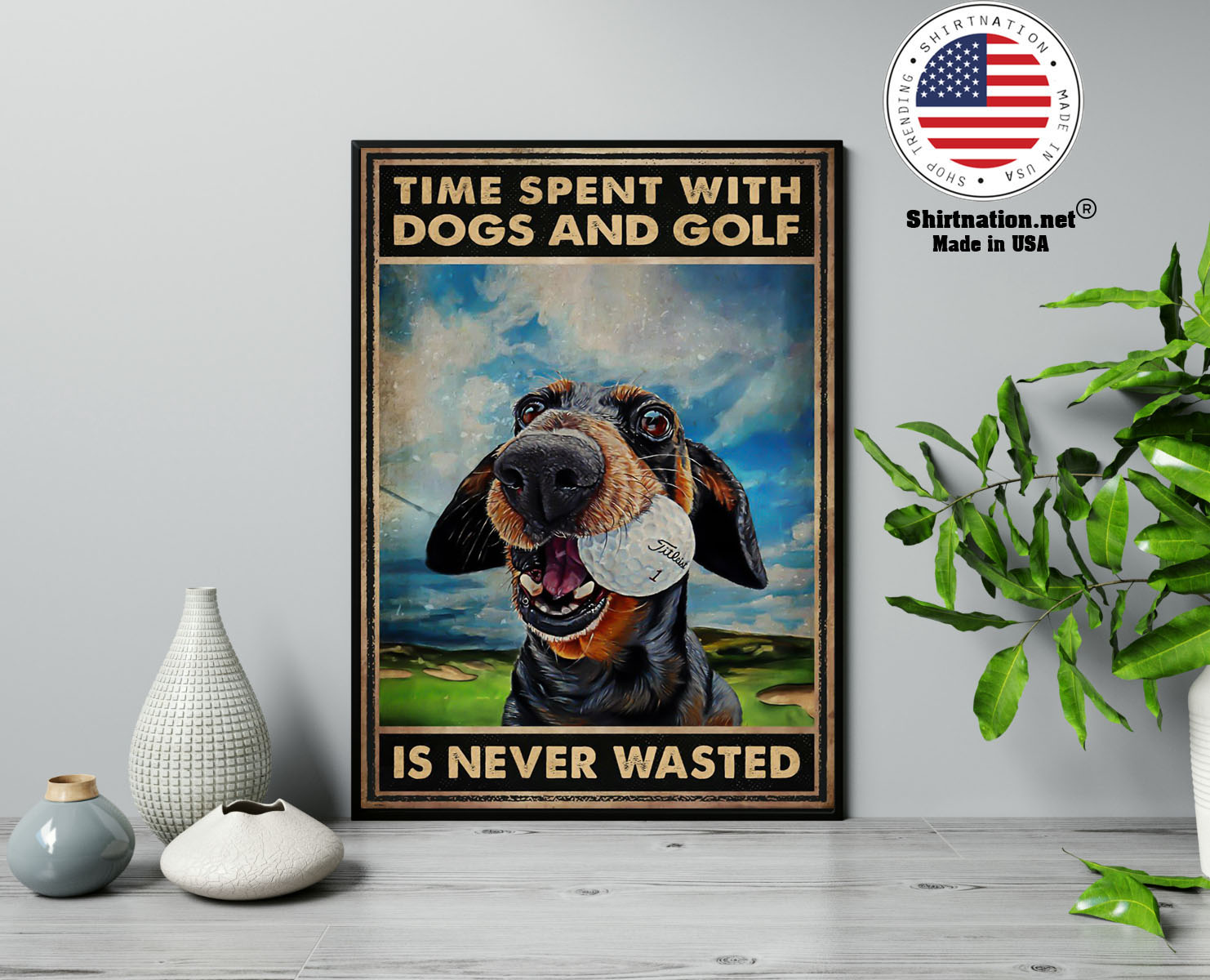 Time spent with dogs and golf is never wasted poster 13 1