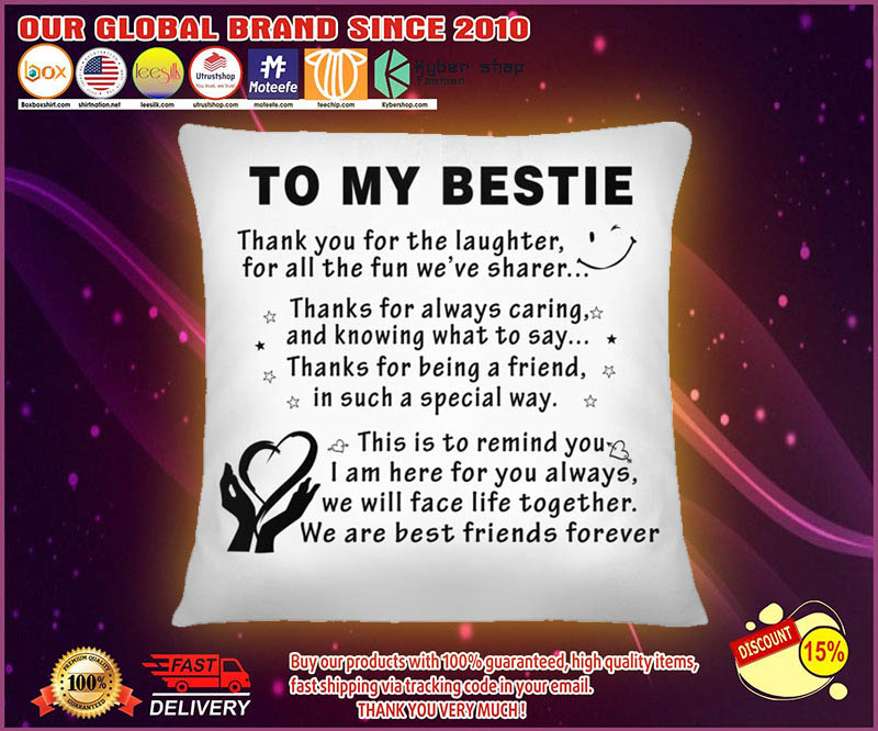 To my bestie thank you for the laughter pillow 1