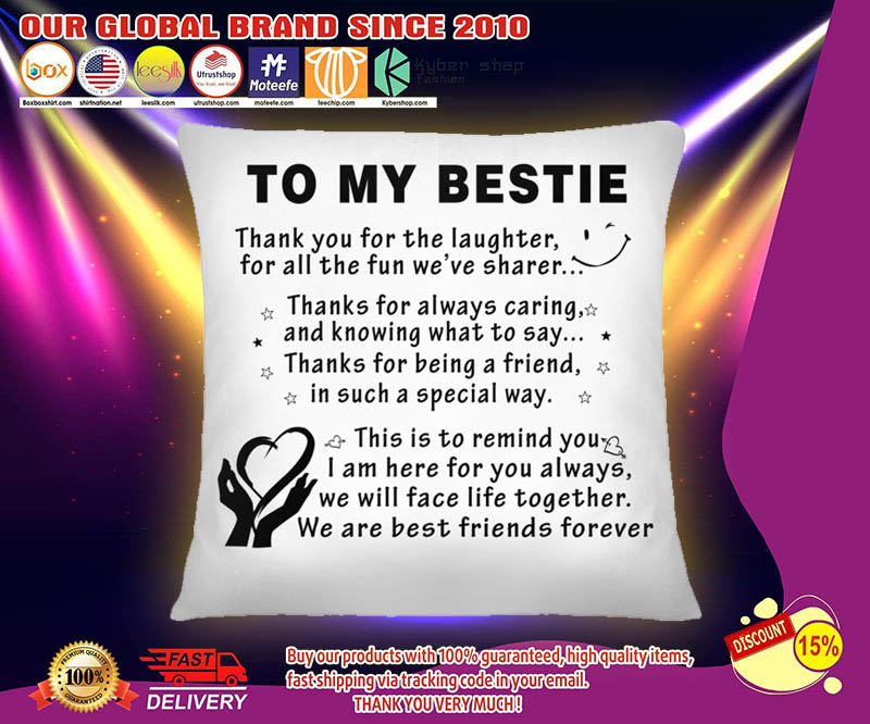 To my bestie thank you for the laughter pillow 2