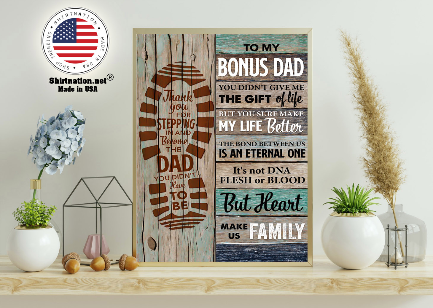 To my bonus dad you didnt give me the gift of life but you sure make my life better poster 11