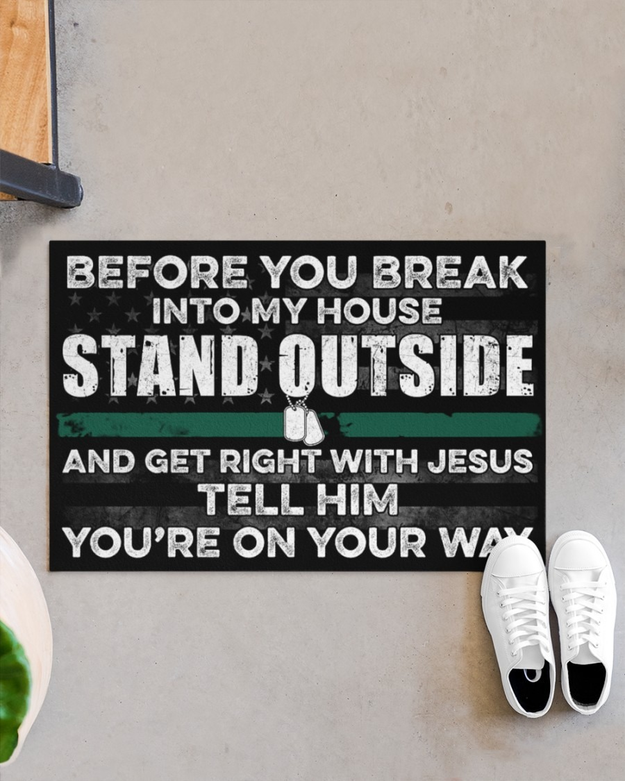 Veteran Before you break into my house stand outside and get right with Jesus doormat 3