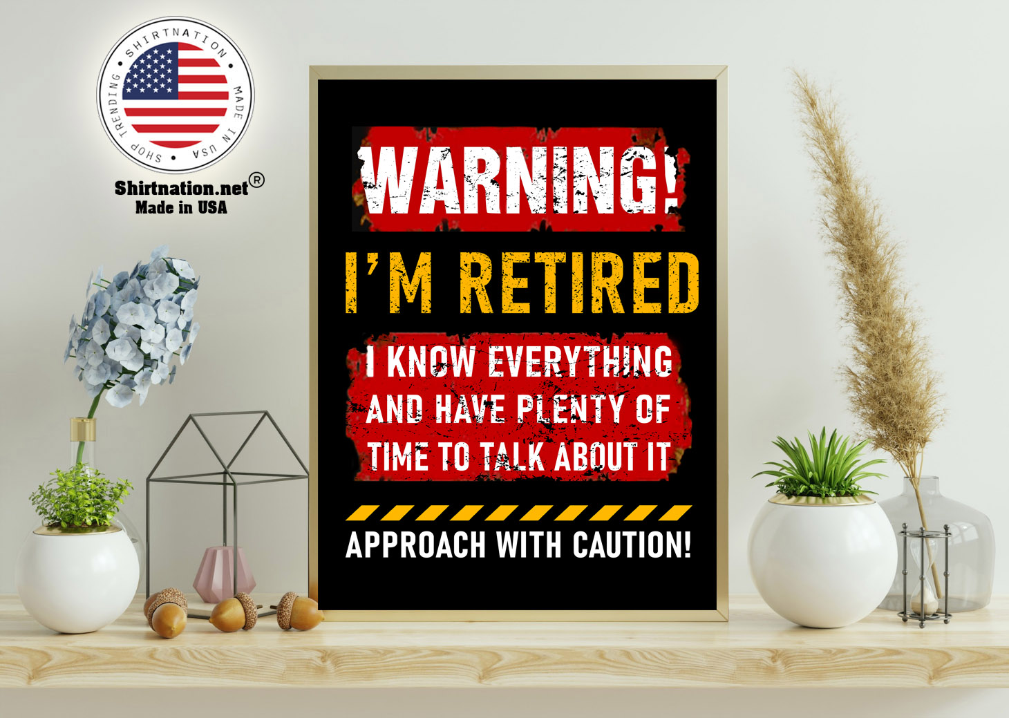 Warning im retired I know everything and have plenty of time to talk about it poster 11